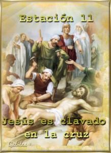 Undecima Estacion Jesus es Clavado en la Cruz